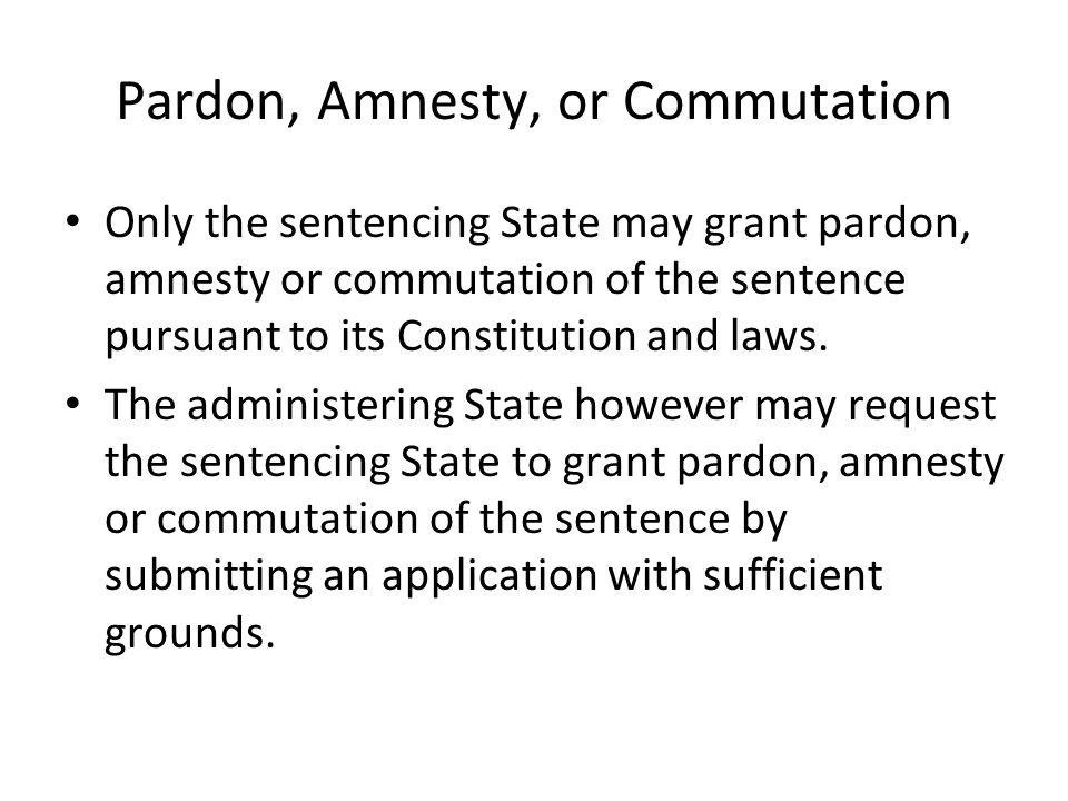 Pardon, Amnesty, or Commutation