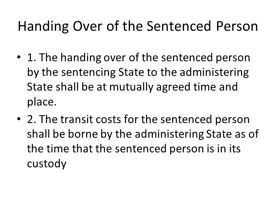 Handing Over of the Sentenced Person