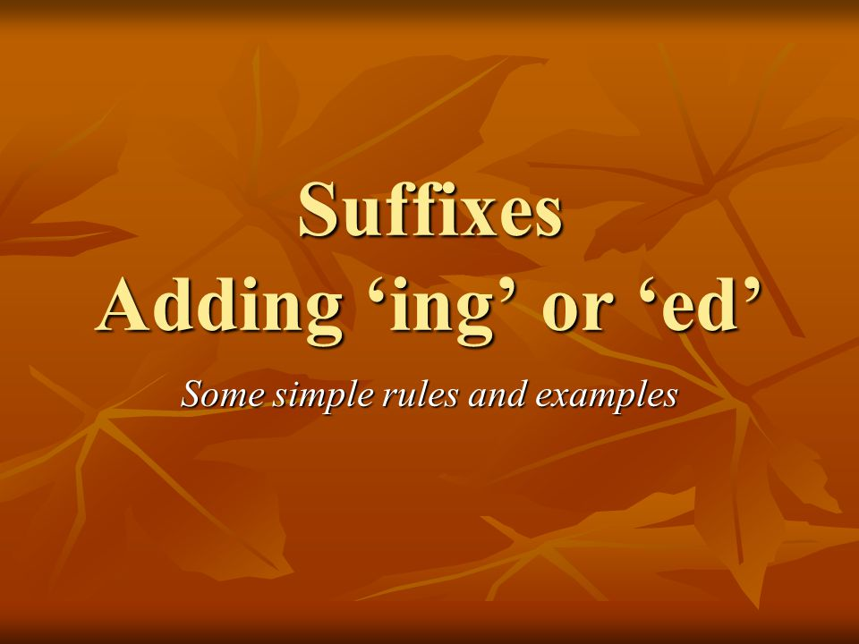 Suffixes Adding 'ing' or 'ed'
