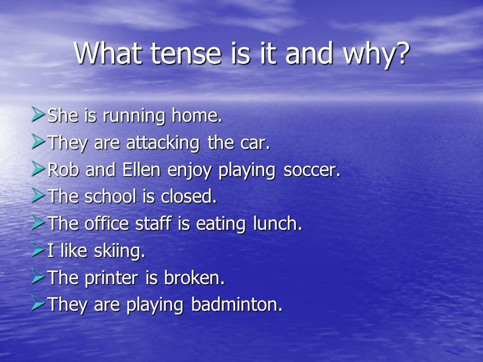 What tense is it and why She is running home.