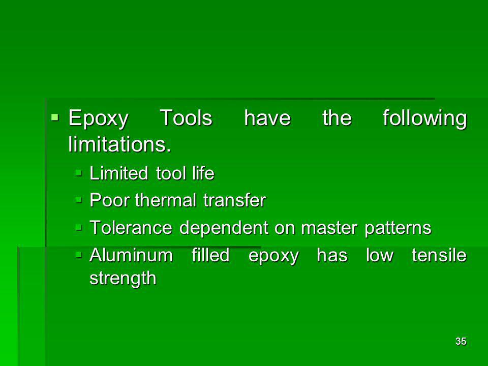 Epoxy Tools have the following limitations.