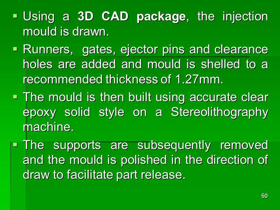 Using a 3D CAD package, the injection mould is drawn.