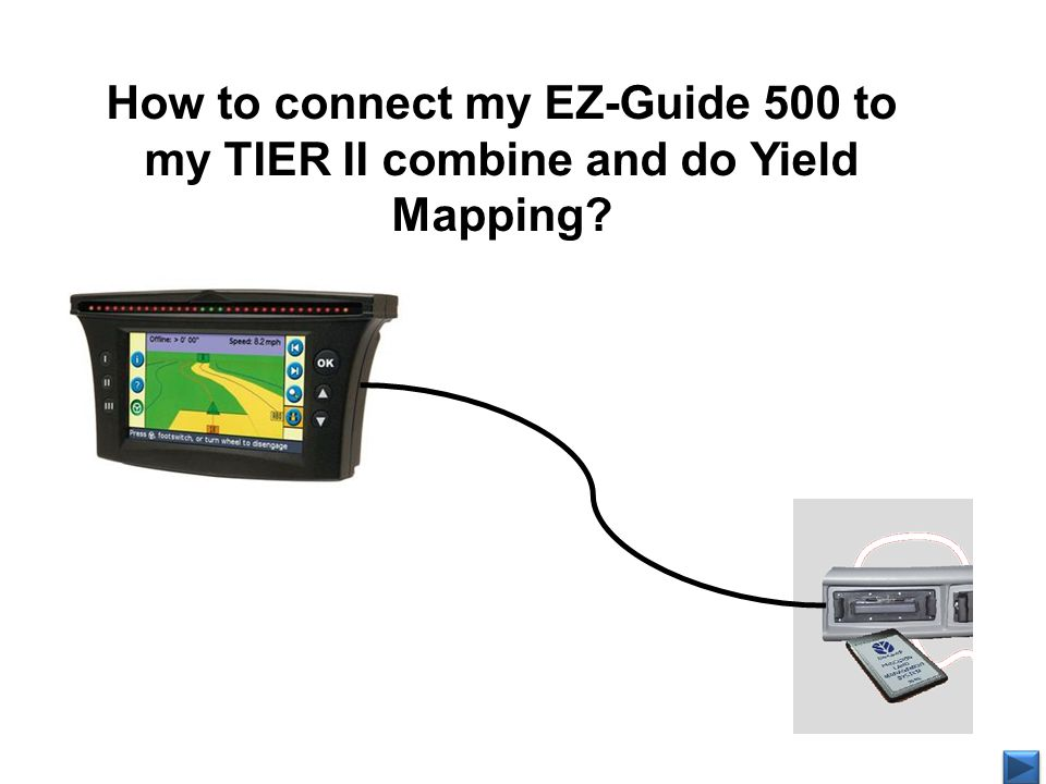 How to connect my EZ-Guide 500 to my TIER II combine and do Yield Mapping