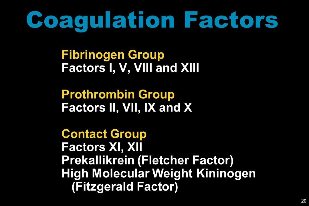Coagulation Factors Fibrinogen Group Factors I, V, VIII and XIII