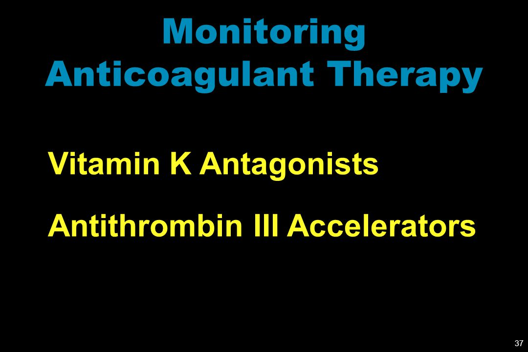 Monitoring Anticoagulant Therapy