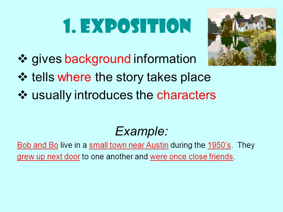 1. Exposition gives background information