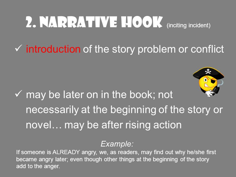 2. Narrative Hook (inciting incident)