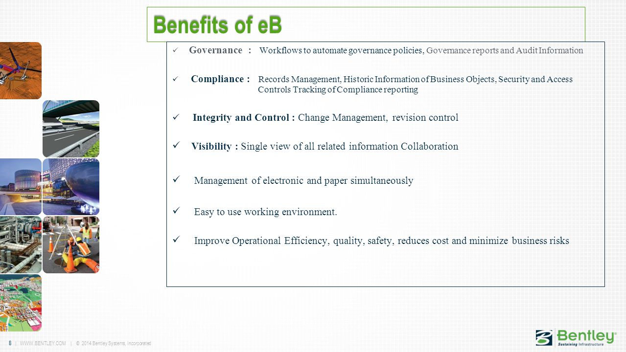 Benefits of eB Governance : Workflows to automate governance policies, Governance reports and Audit Information.