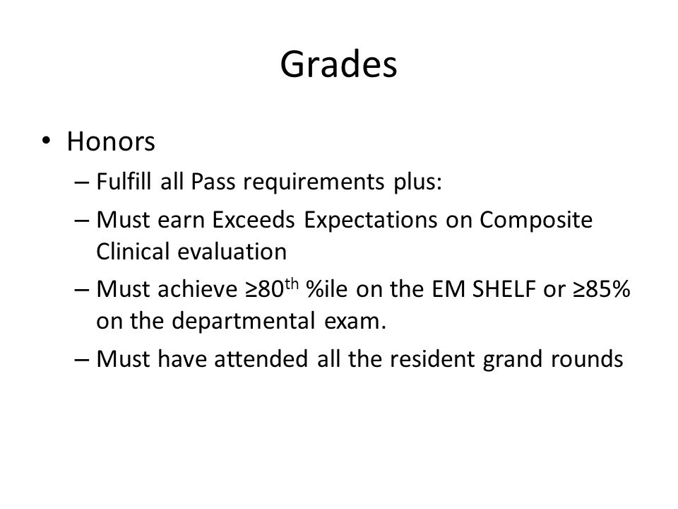 Grades Honors Fulfill all Pass requirements plus: