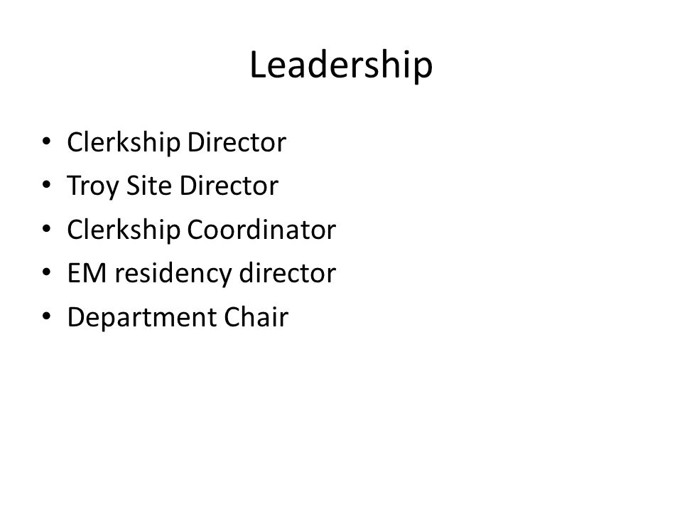 Leadership Clerkship Director Troy Site Director Clerkship Coordinator
