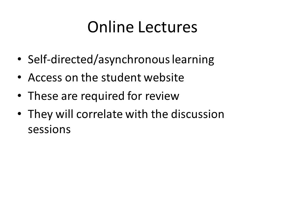 Online Lectures Self-directed/asynchronous learning