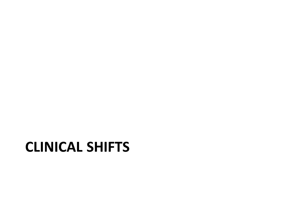 Clinical shifts