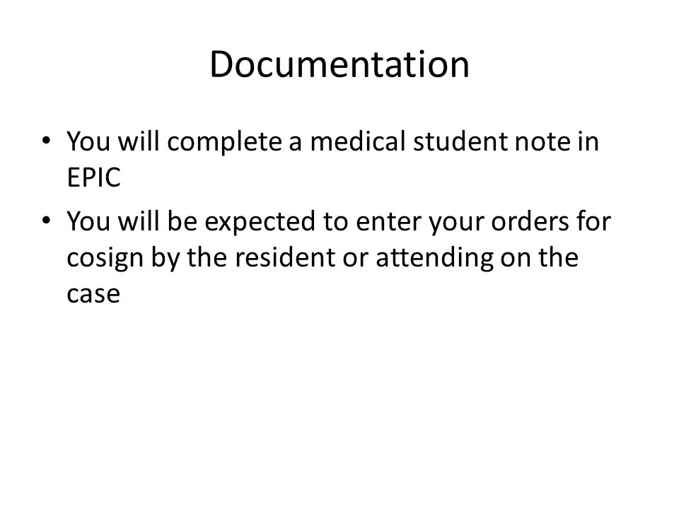 Documentation You will complete a medical student note in EPIC