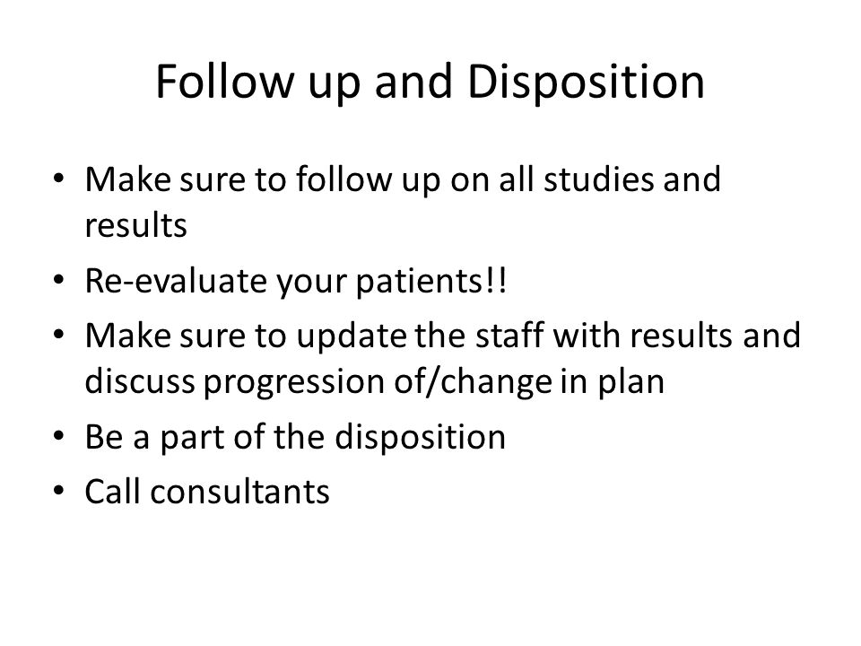 Follow up and Disposition