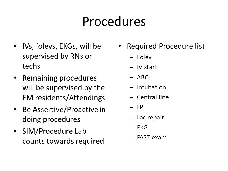 Procedures IVs, foleys, EKGs, will be supervised by RNs or techs