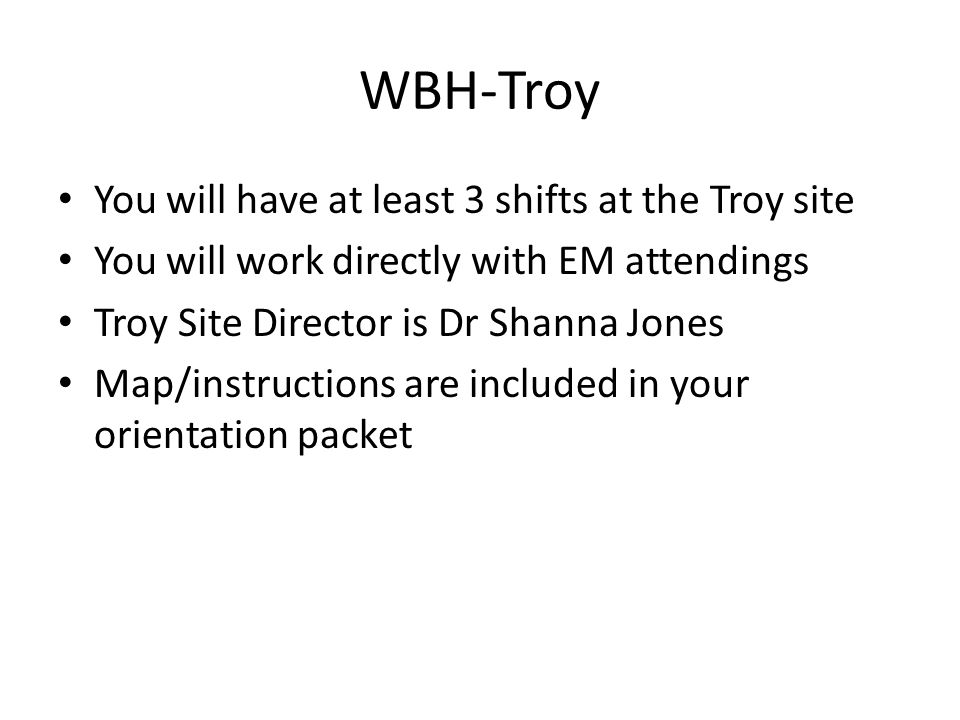 WBH-Troy You will have at least 3 shifts at the Troy site