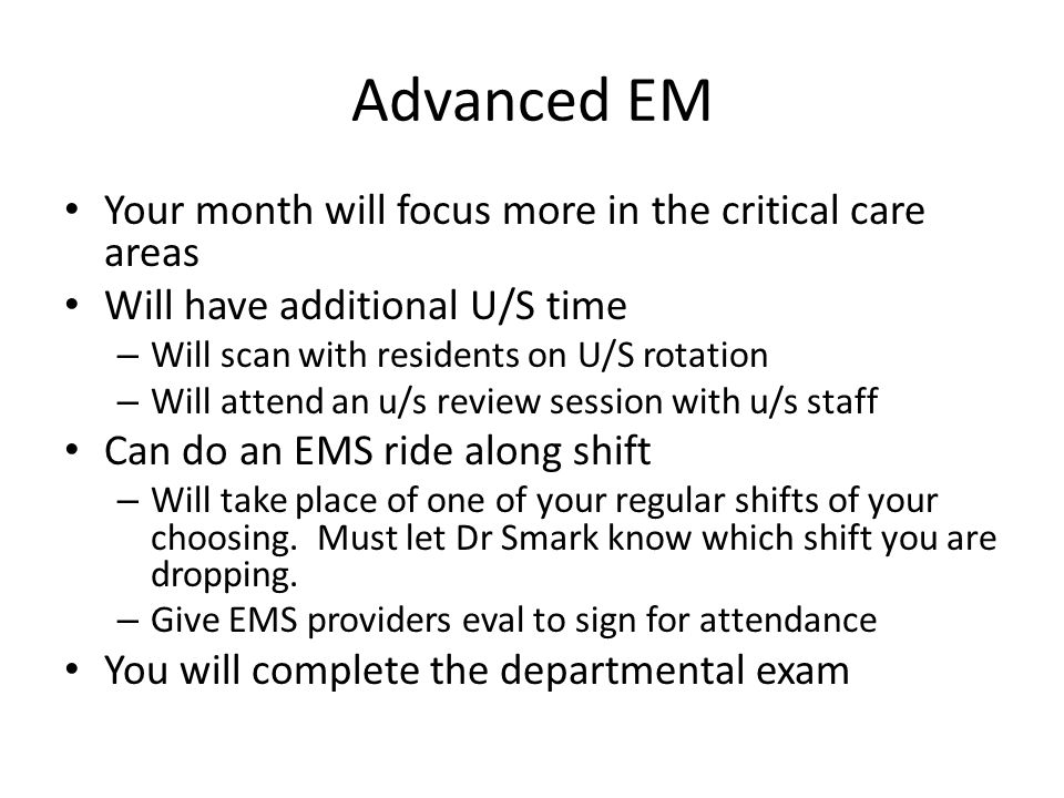 Advanced EM Your month will focus more in the critical care areas