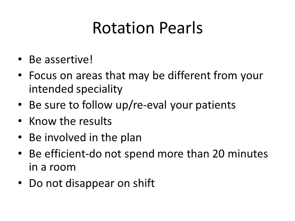 Rotation Pearls Be assertive!