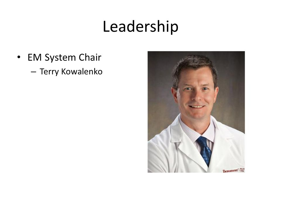 Leadership EM System Chair Terry Kowalenko