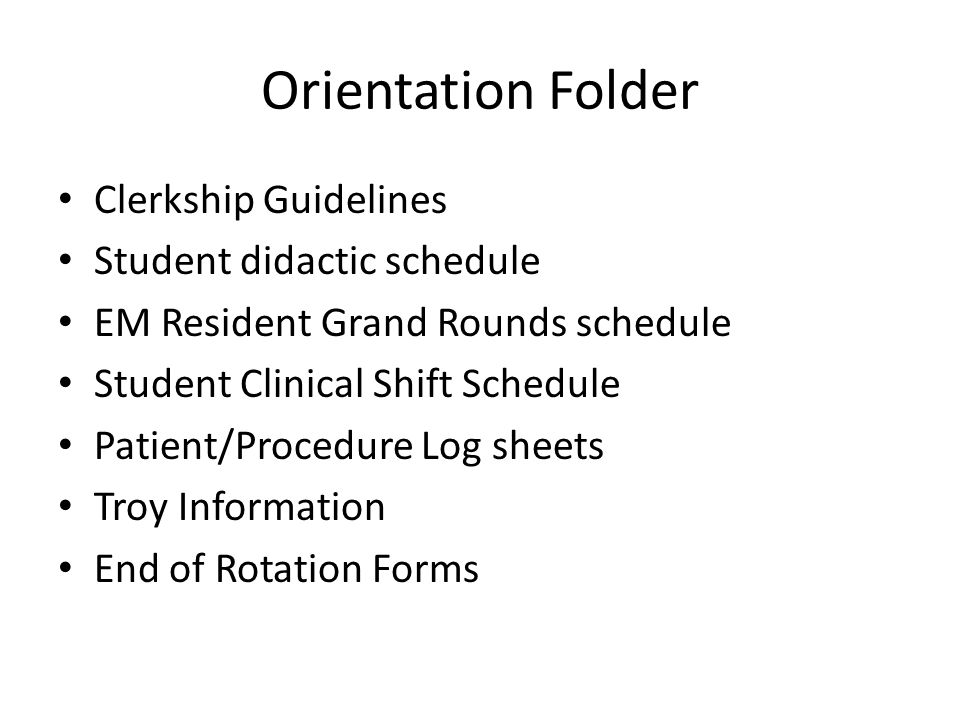 Orientation Folder Clerkship Guidelines Student didactic schedule