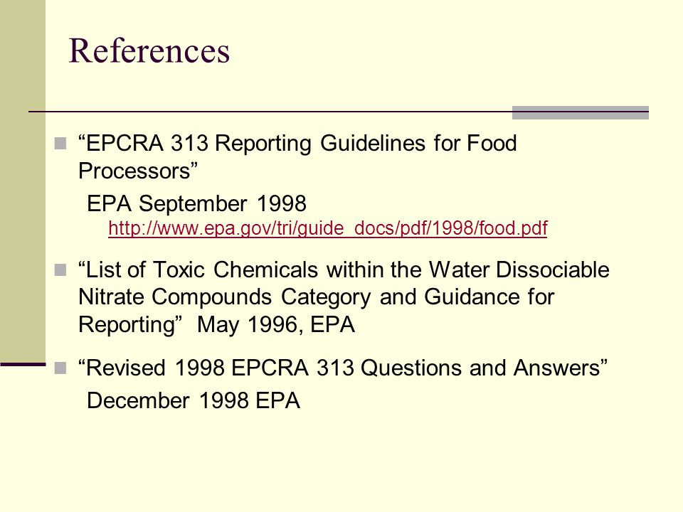 References EPCRA 313 Reporting Guidelines for Food Processors