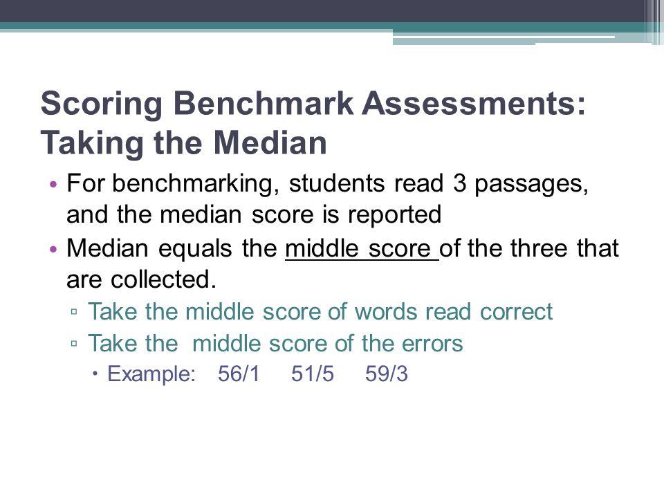 Scoring Benchmark Assessments: Taking the Median