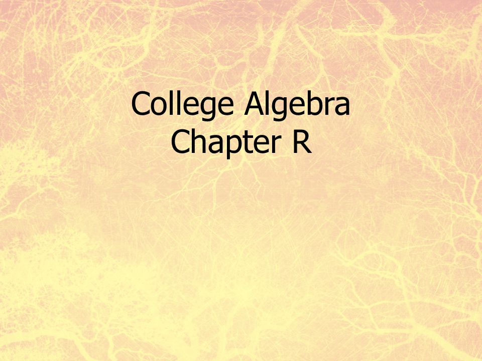College Algebra Chapter R