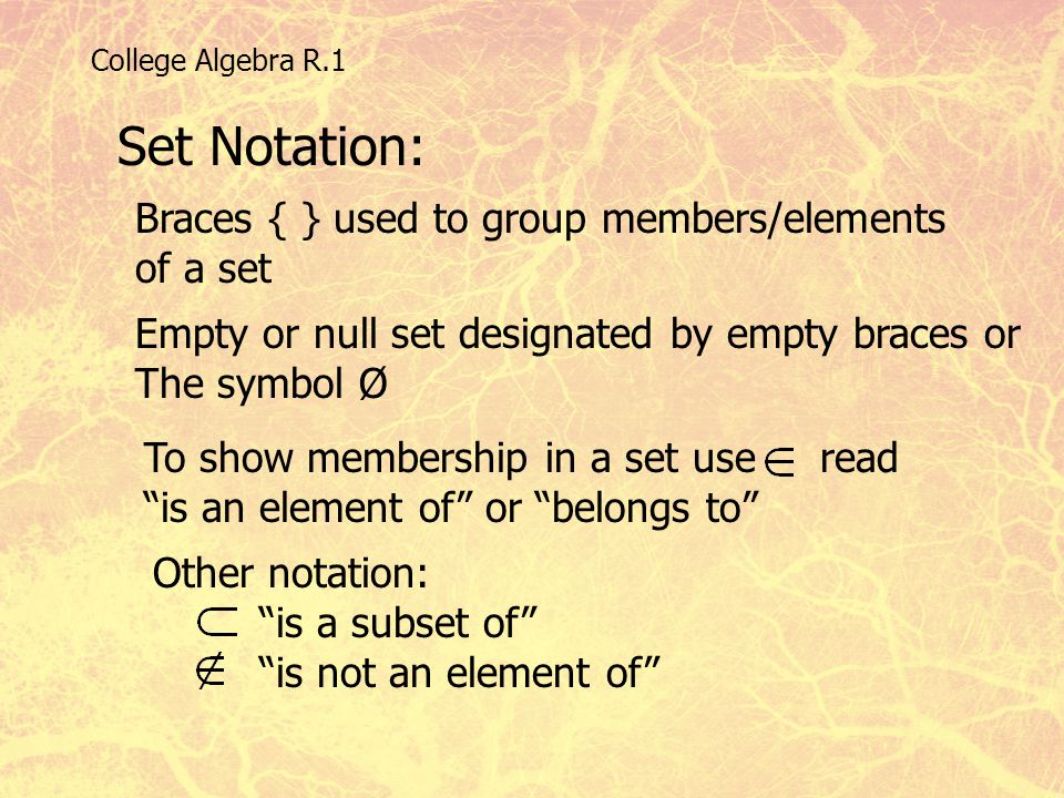 Set Notation: Braces { } used to group members/elements of a set