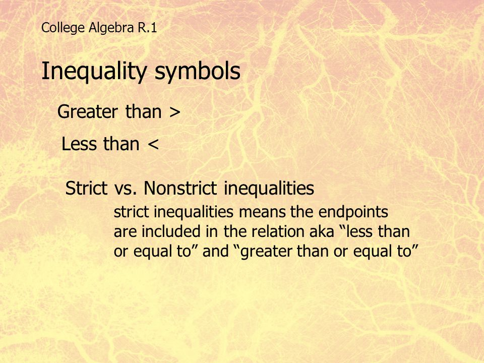 Inequality symbols Greater than > Less than <