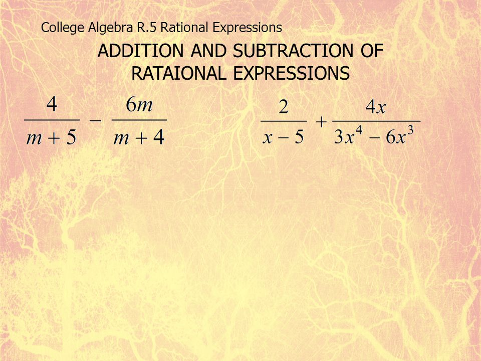 ADDITION AND SUBTRACTION OF RATAIONAL EXPRESSIONS