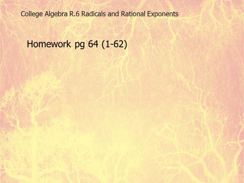 College Algebra R.6 Radicals and Rational Exponents