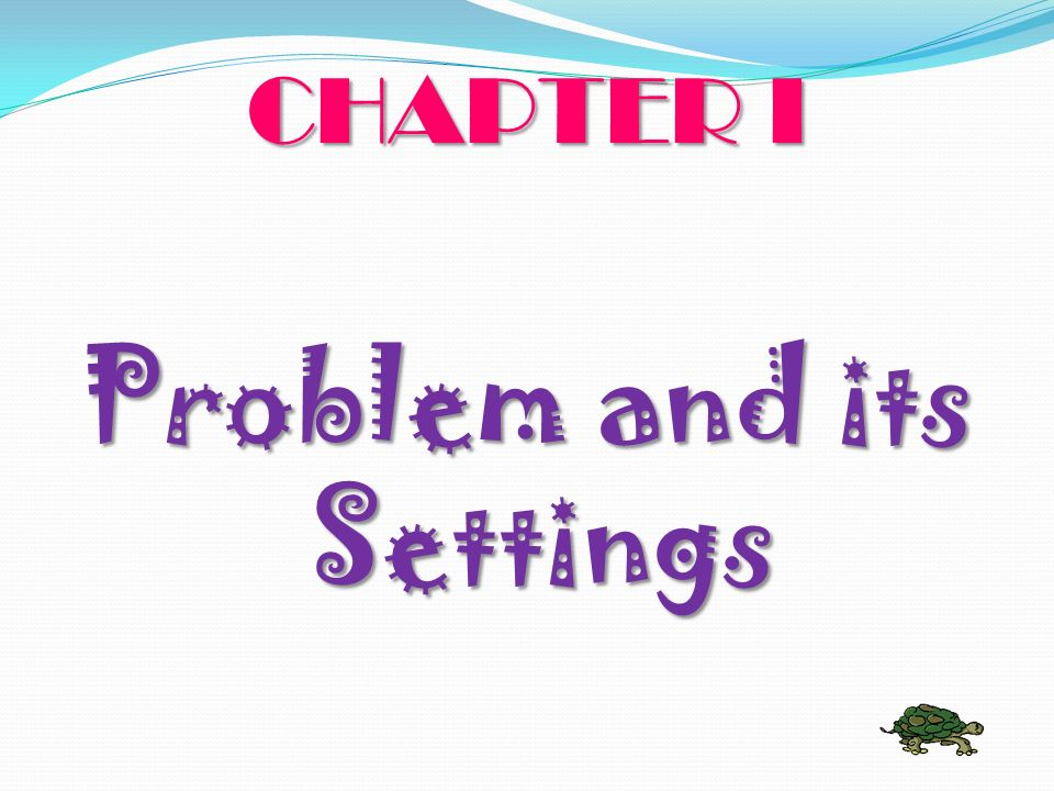 Problem and its Settings