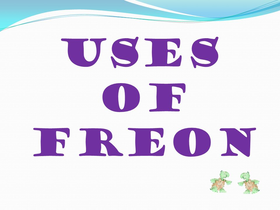 Uses of Freon