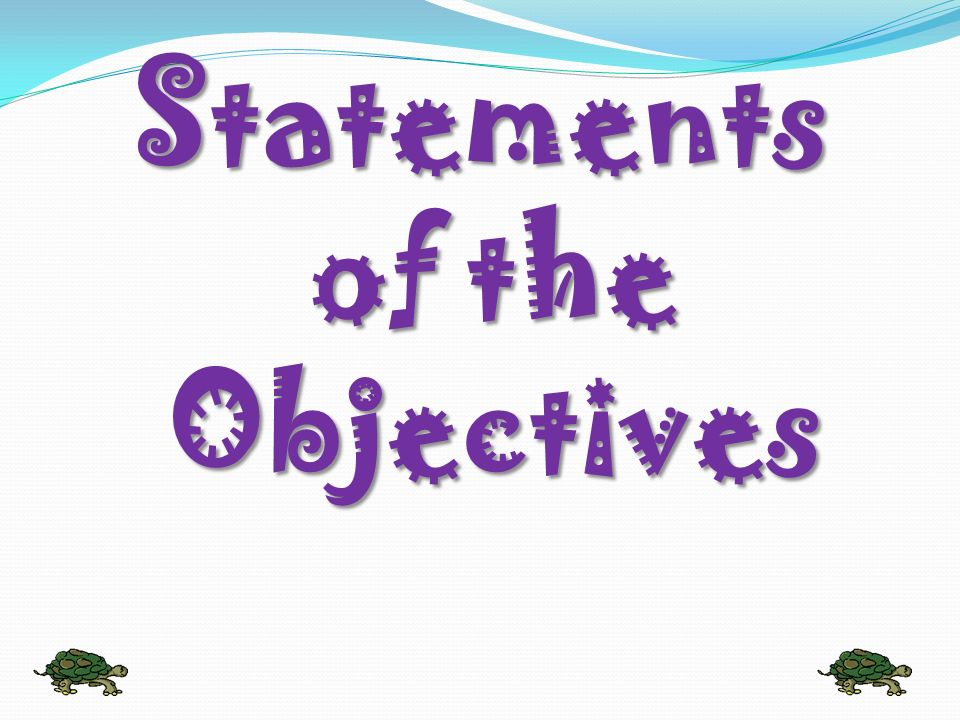 Statements of the Objectives