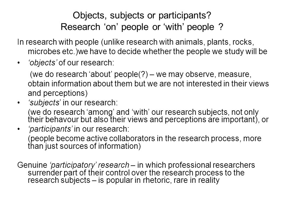 Objects, subjects or participants