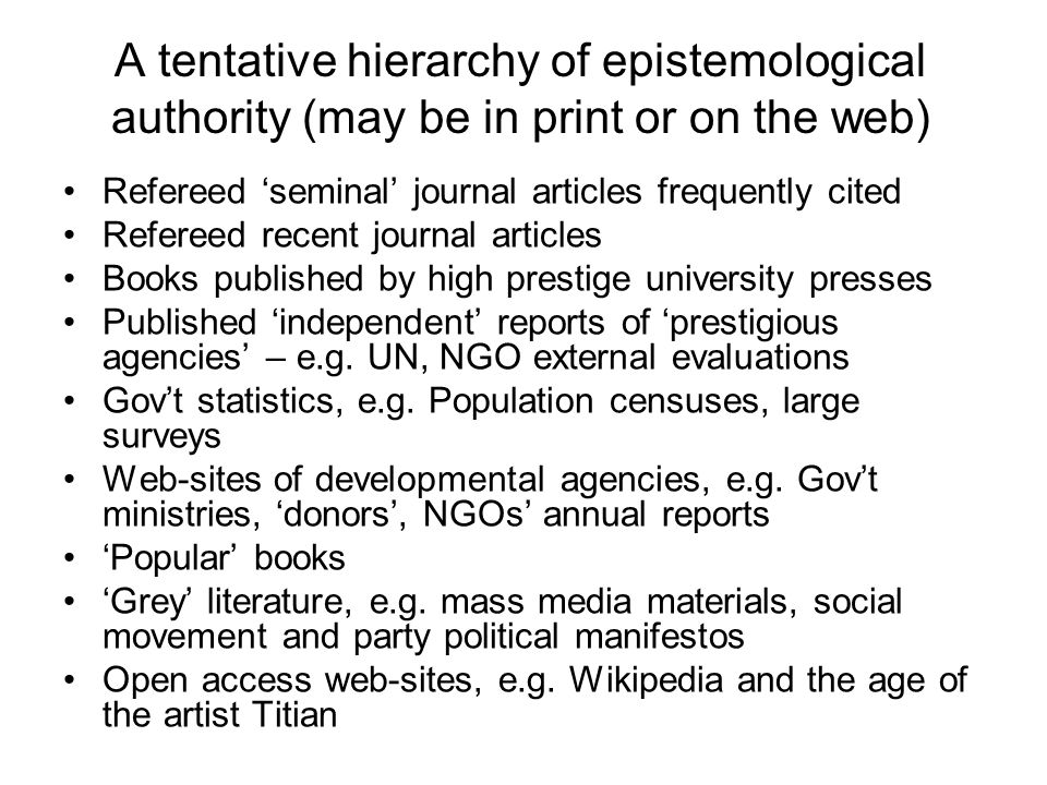 A tentative hierarchy of epistemological authority (may be in print or on the web)