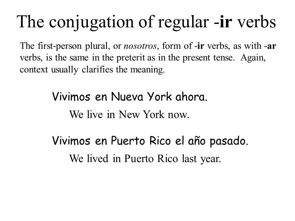 The conjugation of regular -ir verbs