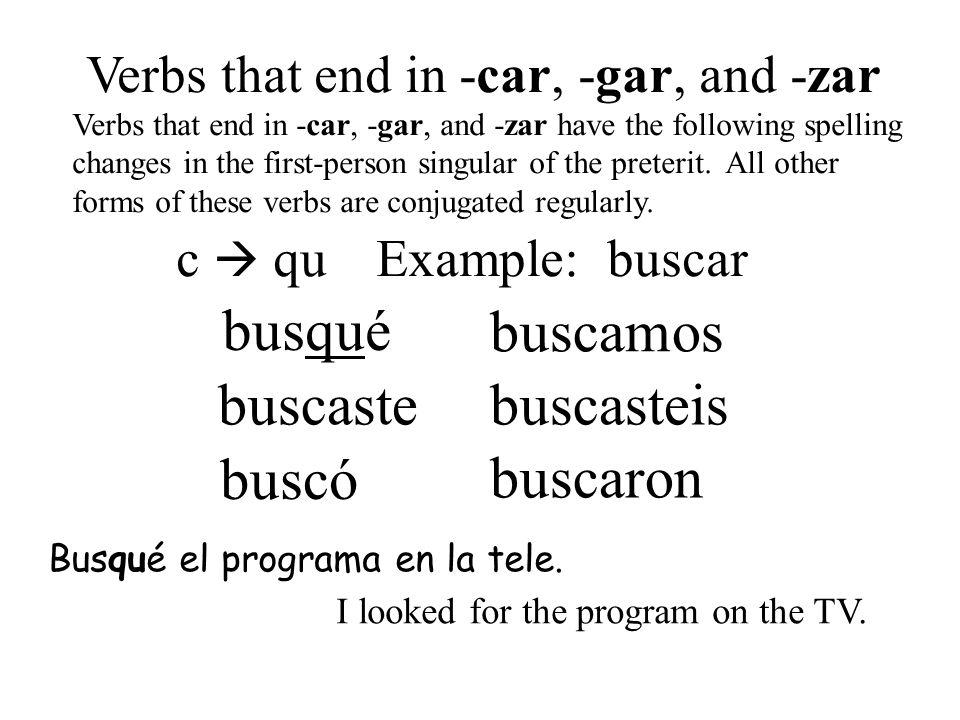 Verbs that end in -car, -gar, and -zar
