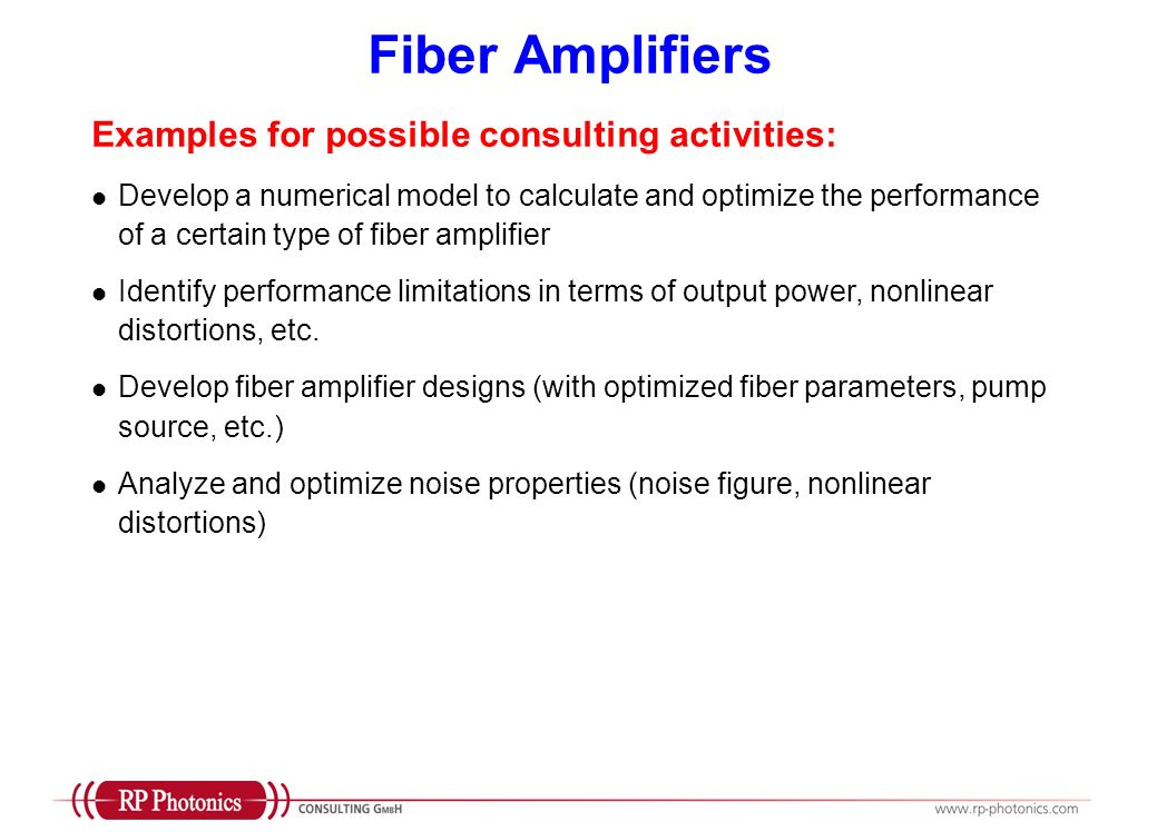 Fiber Amplifiers Examples for possible consulting activities: