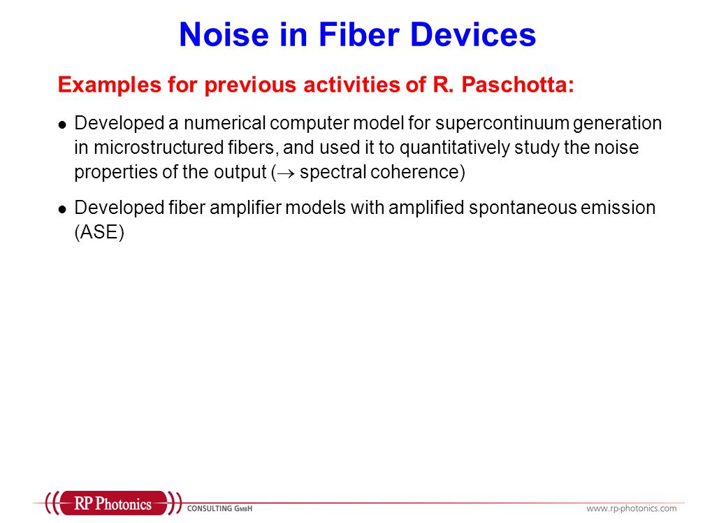 Noise in Fiber Devices Examples for previous activities of R. Paschotta: