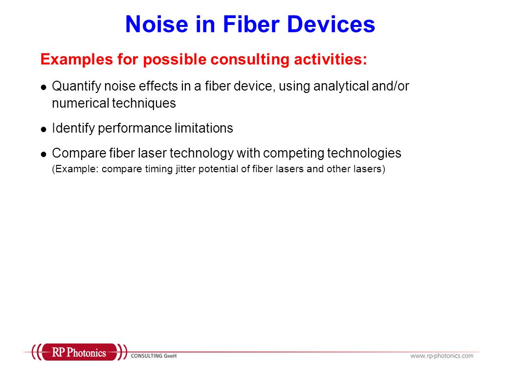 Noise in Fiber Devices Examples for possible consulting activities: