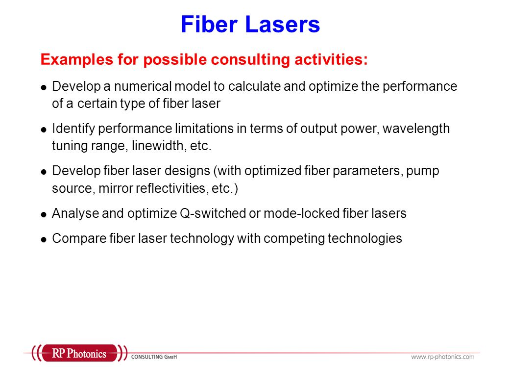 Fiber Lasers Examples for possible consulting activities: