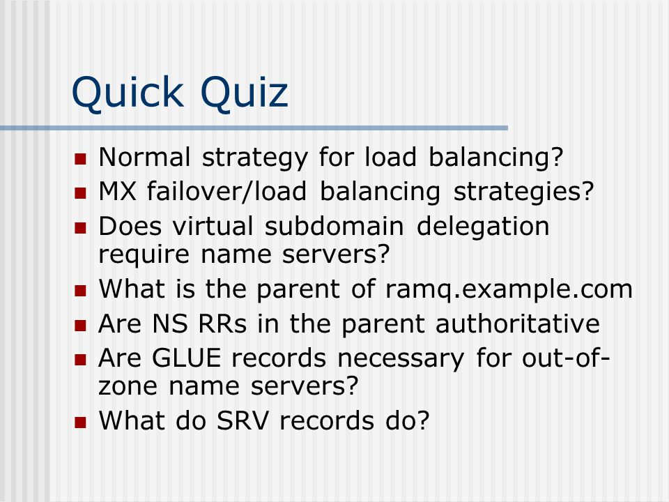 Quick Quiz Normal strategy for load balancing