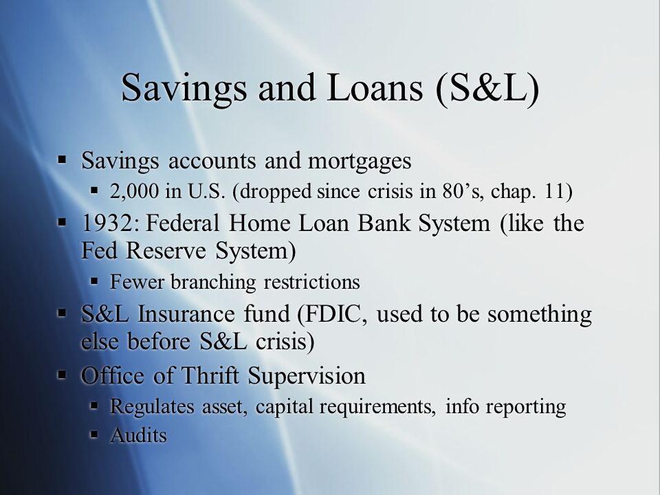 Savings and Loans (S&L)