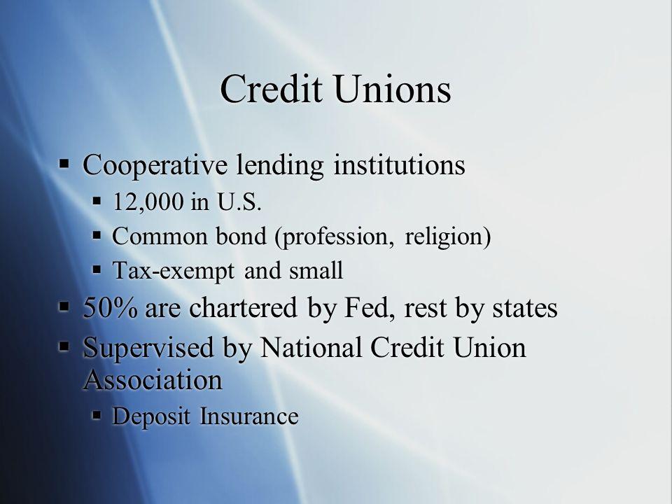 Credit Unions Cooperative lending institutions