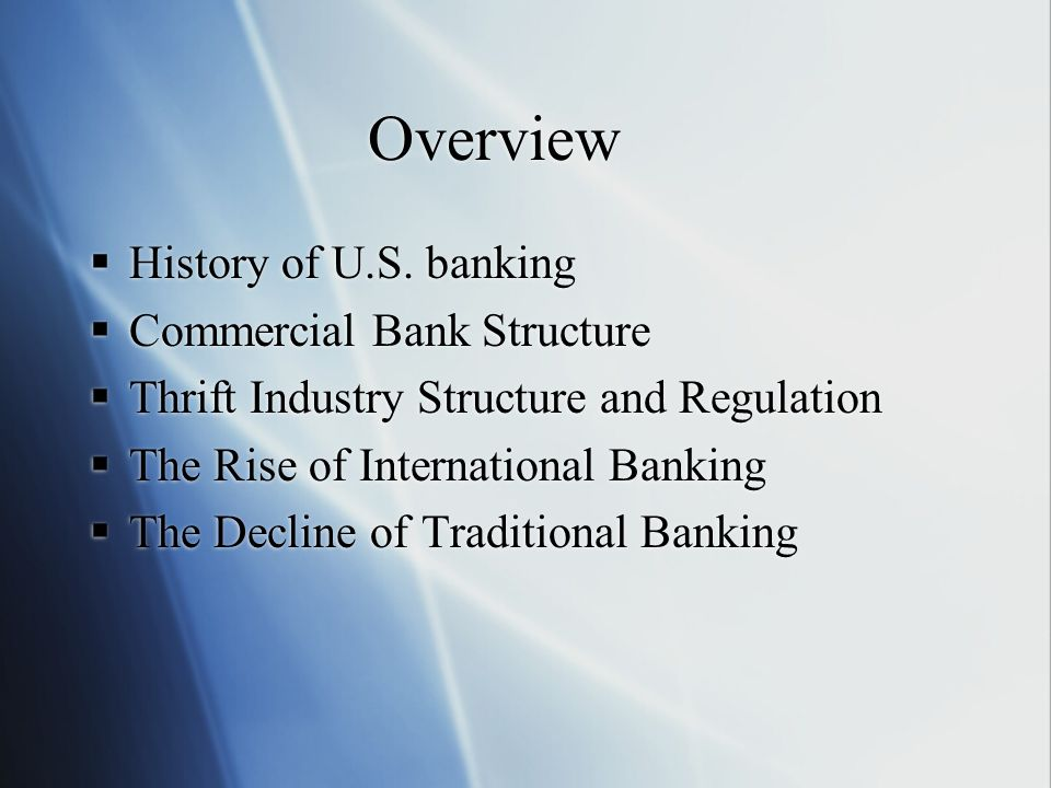 Overview History of U.S. banking Commercial Bank Structure