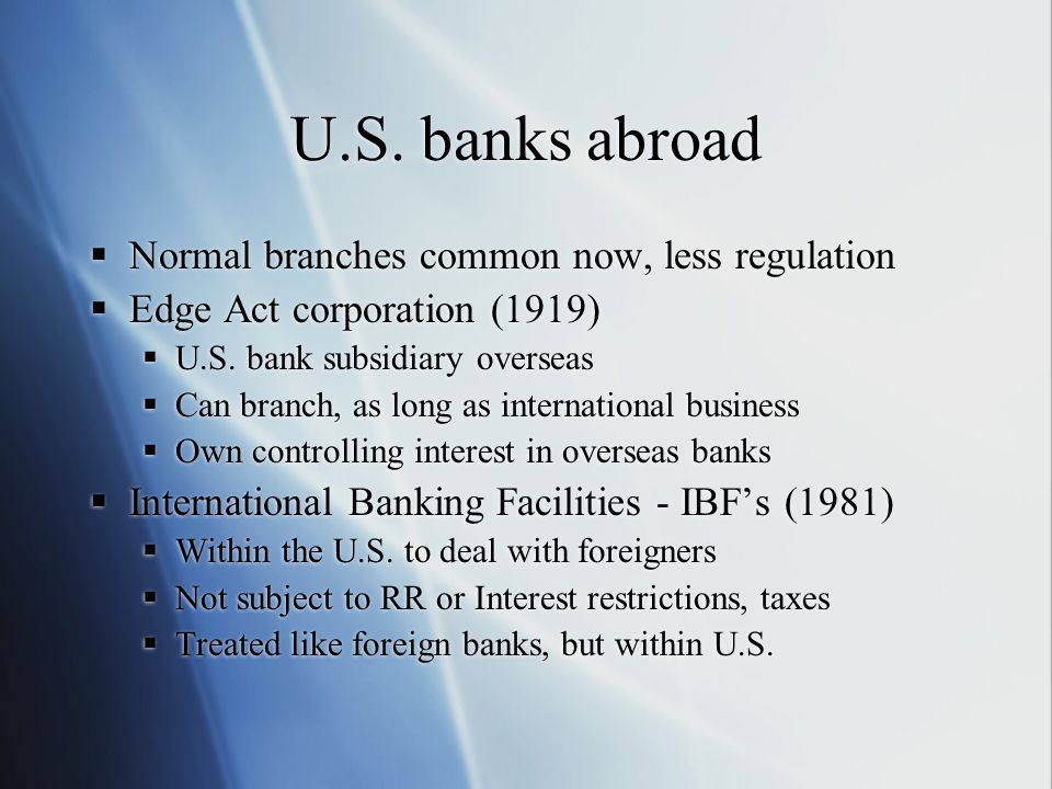 U.S. banks abroad Normal branches common now, less regulation