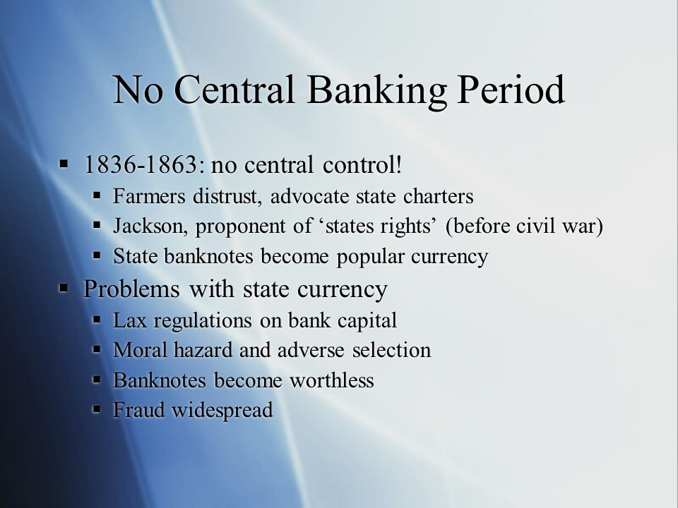 No Central Banking Period