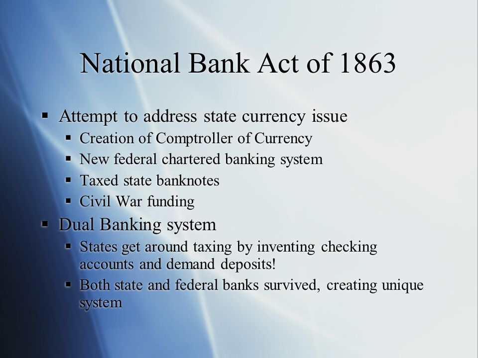 National Bank Act of 1863 Attempt to address state currency issue