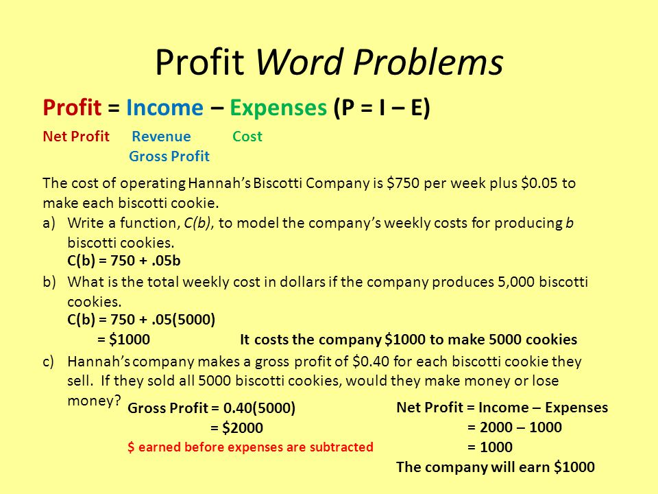 Profit Word Problems Profit = Income – Expenses (P = I – E)
